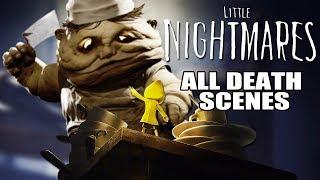 Little Nightmares - All Death Scenes