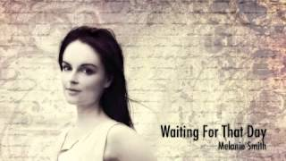Waiting For That Day (Original) - Melanie Smith