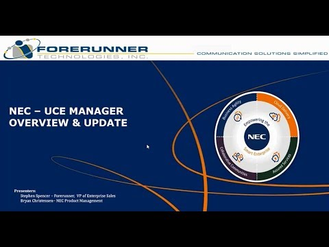 Forerunner & NEC UCE Manager Overview and Update