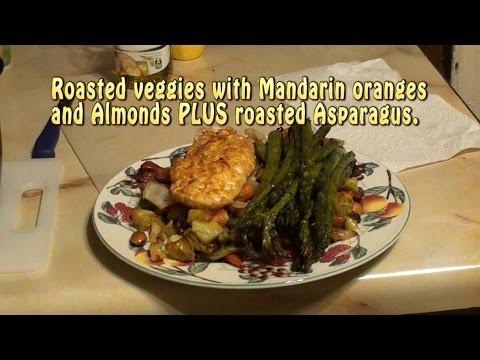 Man Cooking: Roasted veggies, Asparagus, Oranges & Almonds. EXCELLENT!!
