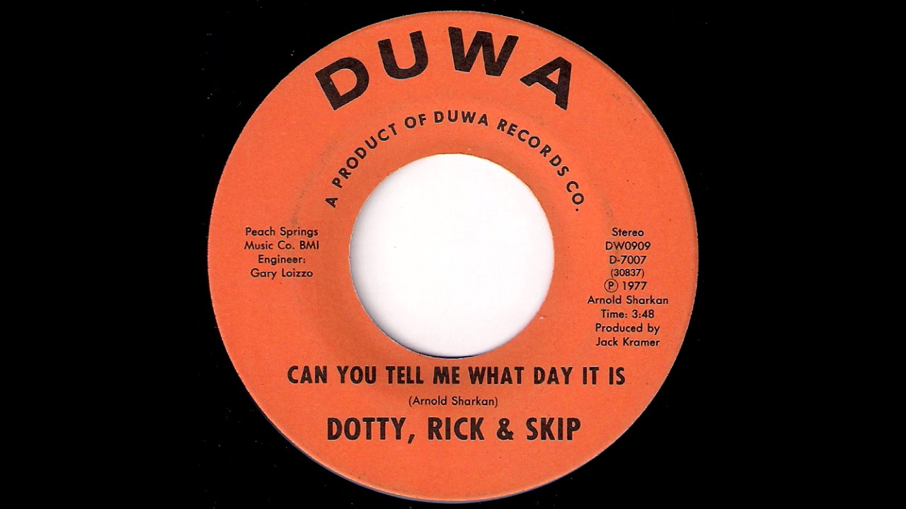 Dotty, Rick & Skip - Can You Tell Me What Day It Is [Duwa] 1977 ...