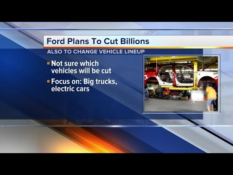 Ford plans to cut $14 billion, some car models