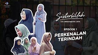 Download Lagu FILM SISTERLILLAH EPS 1 - PERKENALAN TERINDAH mp3