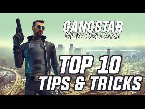 TOP 10 TIPS & TRICKS - GANGSTAR NEW ORLEANS (BEGINNER GUIDE)