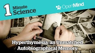 Hyperthymesia: an Unmatched Autobiographical Memory | OpenMind