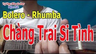 Guitar Bolero Chàng Trai Si Tình Đệm Hát