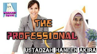 Professional WOMAN - Ustadzah HANEEN AKIRA