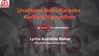 Unakkena Naan Kadhalil Vizhunthen Karaoke with Lyrics