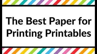 Best paper for printing planner printables & planner stickers (paper vs. cardstock vs. label paper)