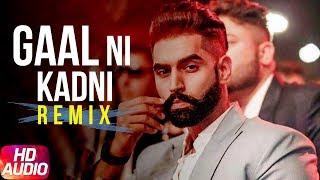 Gaal Ni Kadni | Audio Remix | Parmish Verma | Desi Crew | Latest Remix Song 2018 | Speed Records