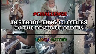 #NOW_THIS_IS_A_CHALLENGE   DISTRIBUTING CLOTHES   RANGA NATURE