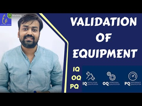 Validation Of Equipment | IQ OQ PQ | Qualification Equipment |