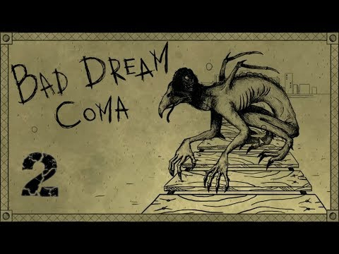 Bad Dream Coma - A Game Of Deadly Consequence - E02