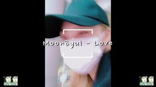 [中字] MoonByul - LOVE (문별 - 사랑)