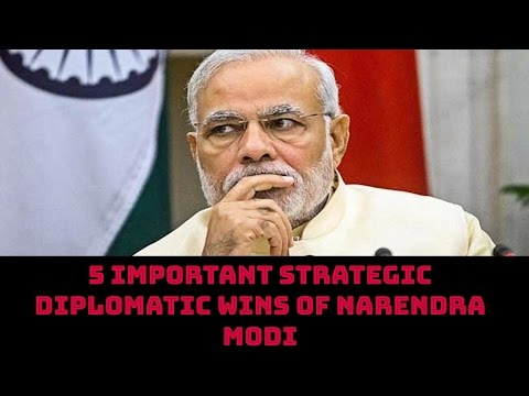 5 IMPORTANT STRATEGIC DIPLOMATIC WINS OF NARENDRA MODI