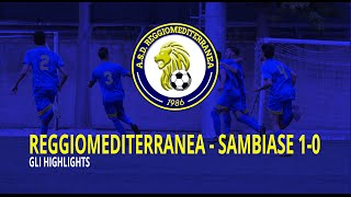 Reggiomediterranea - Sambiase 1 - 0 • Gol e Highlights • Giornata 1 • Eccellenza Calabria