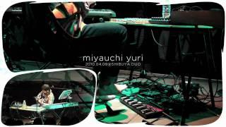 宮内 優里 (miyauchi yuri) @ DUO music exchange 2010.4.9 #1