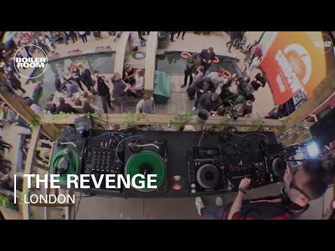 The Revenge Boiler Room London DJ Set