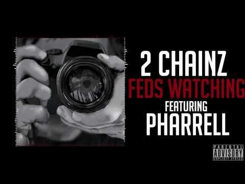 2 Chainz   Feds Watching Feat  Pharrell