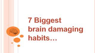 7 Biggest brain damaging habits | KK online