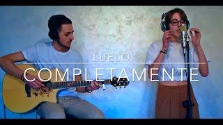 Completamente (Thegiornalisti) // Luelo Cover