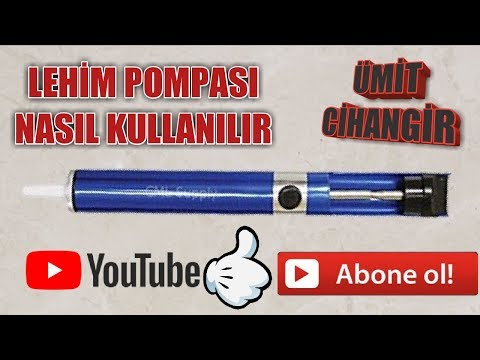 LEHİM POMPASI NASIL KULLANILIR ( HOW TO USE SOLDER PUMP )