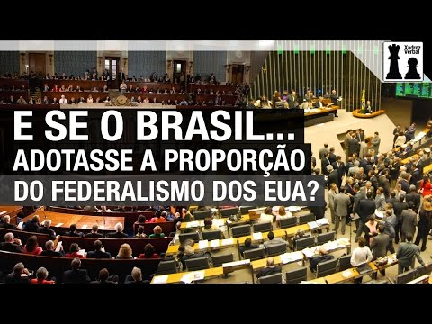 E se o Brasil adotasse a proporção do federalismo dos EUA?