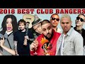 2018 Best Of Club Bangers Dj Khaled,Ed Sheeran,Daddy Yankee,Bruno Mars,Camila Cabello,french montana