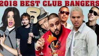 2018 Best Of Club Bangers Dj Khaled,Ed Sheeran,Daddy Yankee,Bruno Mars,Camila Cabello,french montana