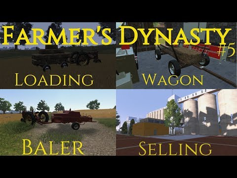 Farmers Dynasty | #5 | Hay baler, wagon, and selling. |