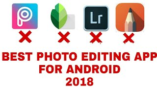 Top 5 best photo editing app for android 2018