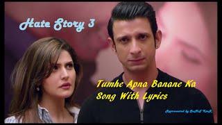 tumhe apna banane ka full song lyrics   hate story 3   zarine khan   sharman joshi