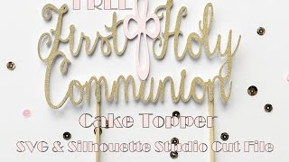 First Holy Communion Cake Topper FREE SVG and .Studio File