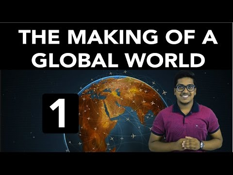 History: The Making of a Global World (Part 1)