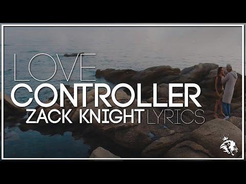 Love Controller | Lyrics |  Zack Knight Ft Dayne | Syco TM