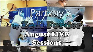 Partaay by Zedi Forder -- LIVE SESSION