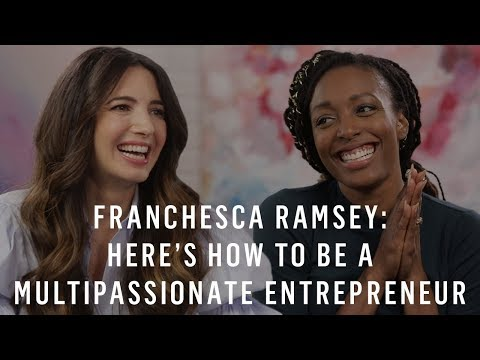 Franchesca Ramsey: Here's How to Be a Multipassionate Entrepreneur