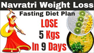 Navratri Weight Loss Diet Plan to Lose Weight Fast - Intermittent Fasting Meal Plan for Weight Loss