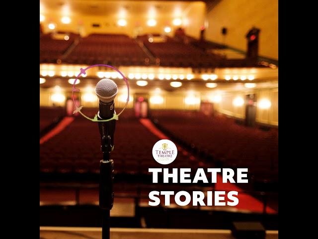 Theatre Stories - 03 - Nancy M.