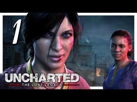 Let's Play Uncharted: Lost Legacy Part 1 - Chloe & Nadine [Uncharted Lost Legacy Blind PS4 Gameplay]