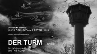 DER TURM  /Tower/ - short animated film - ON THE ROAD animation project