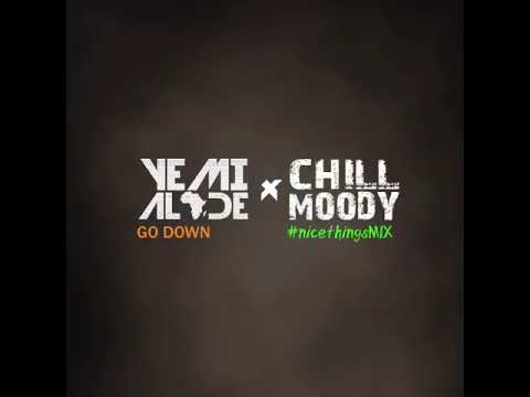 @ChillMoody x Yemi Alade - Go Down (nicethingsMIX)