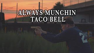 Always Munchin Taco Bell | Episode 3