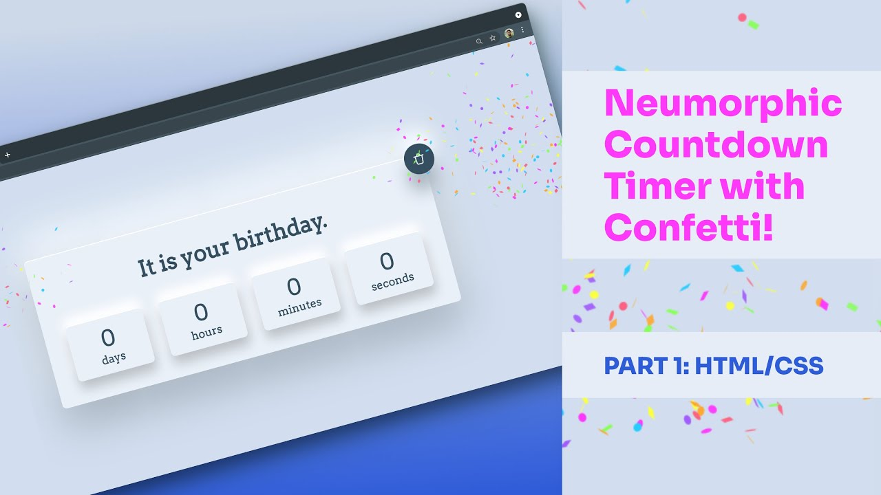 Neumorphic Countdown Timer with Confetti! (Vanilla Javascript Project) — Part 1 (HTML/CSS)