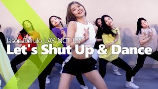 [ Performance ver. ] Jason Derulo, LAY, NCT 127 - Let's Shut Up & Dance / HAZEL Choreography.