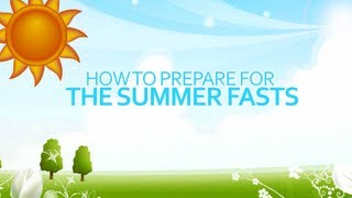 How to prepare for the summer fasts of Ramadan- TOP TIPS thumbnail