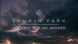 Looking For An Answer (Music Video) - Linkin Park