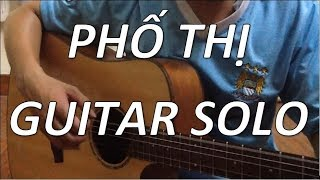 (Phạm Anh Duy) Phố thị - Guitar solo