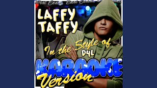 Laffy Taffy (In the Style of D4L) (Karaoke Version)