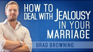 How to Deal With Jealousy In Your Marriage